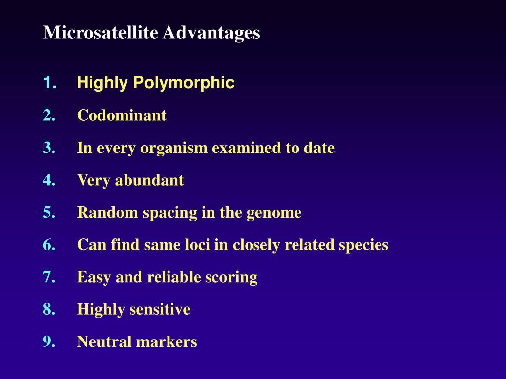 Microsatellite Advantages