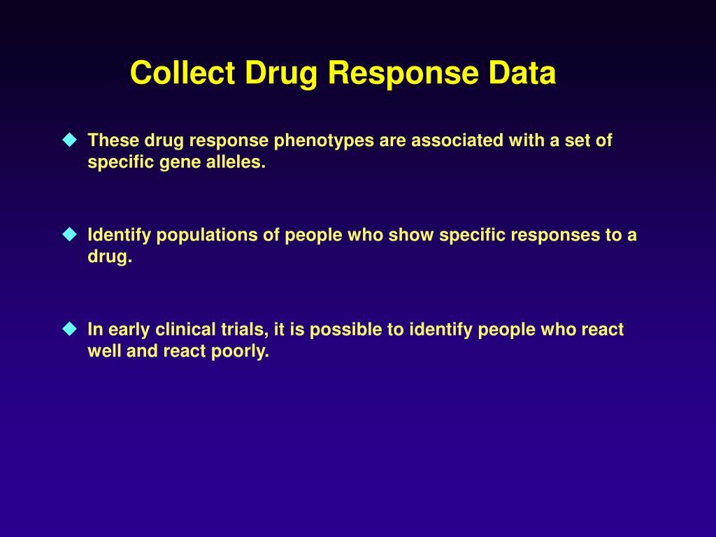 Collect Drug Response Data