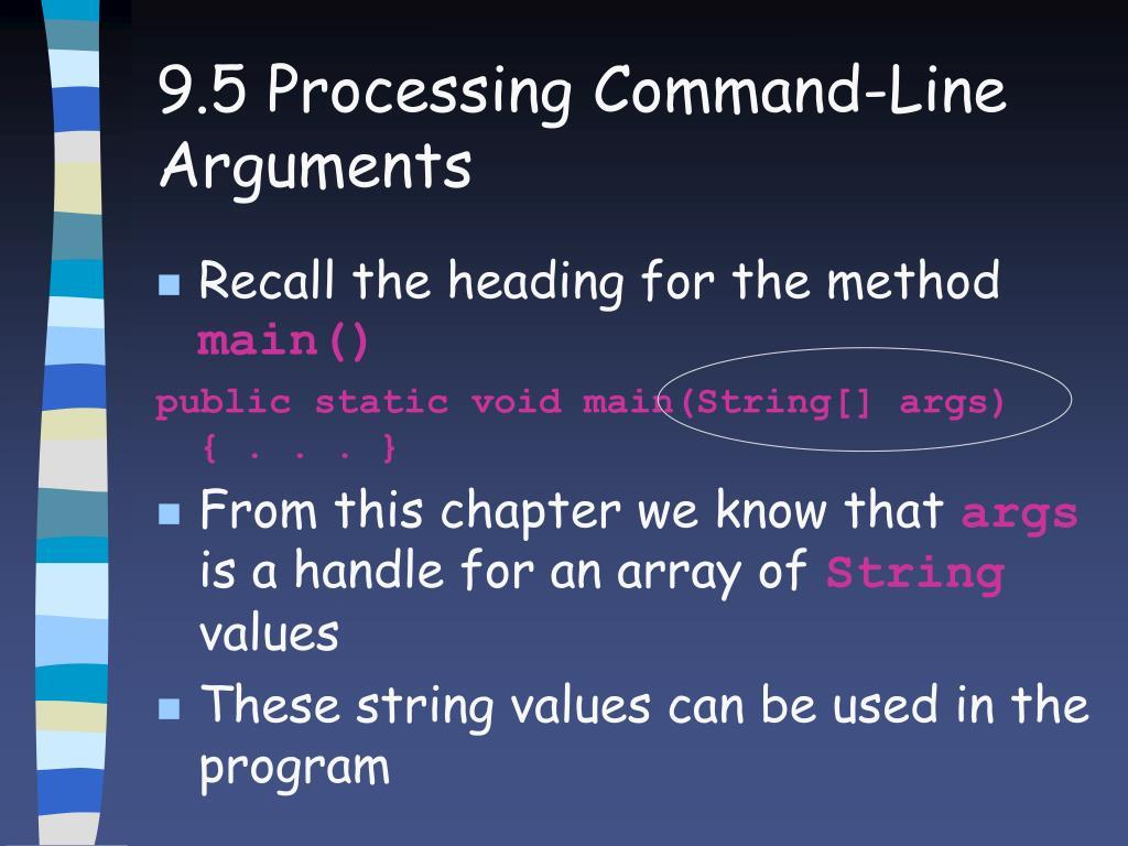 9.5 Processing Command-Line Arguments