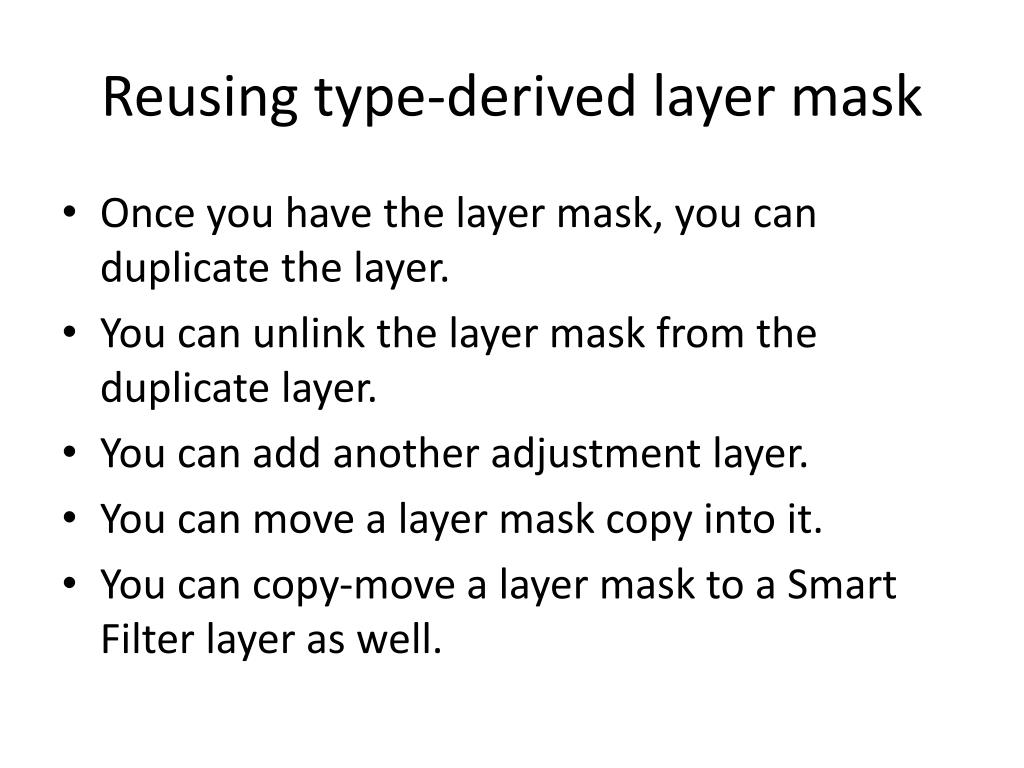 Reusing type-derived layer mask