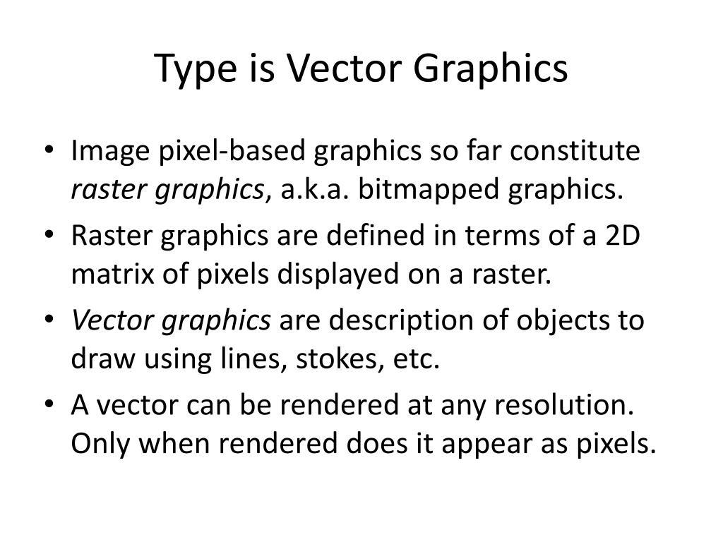 Type is Vector Graphics