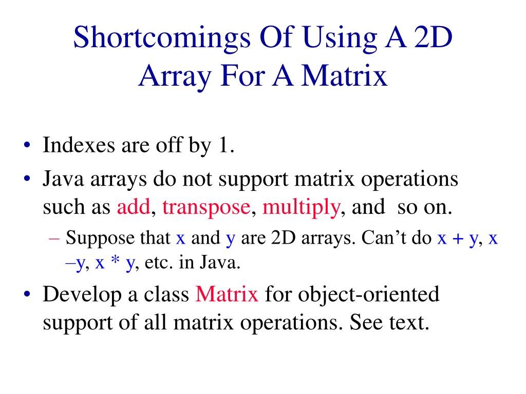 Shortcomings Of Using A 2D Array For A Matrix