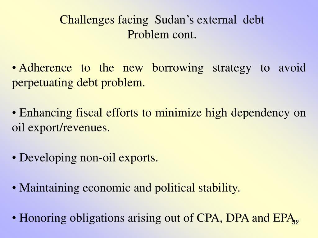 Challenges facing  Sudan's external  debt Problem cont.