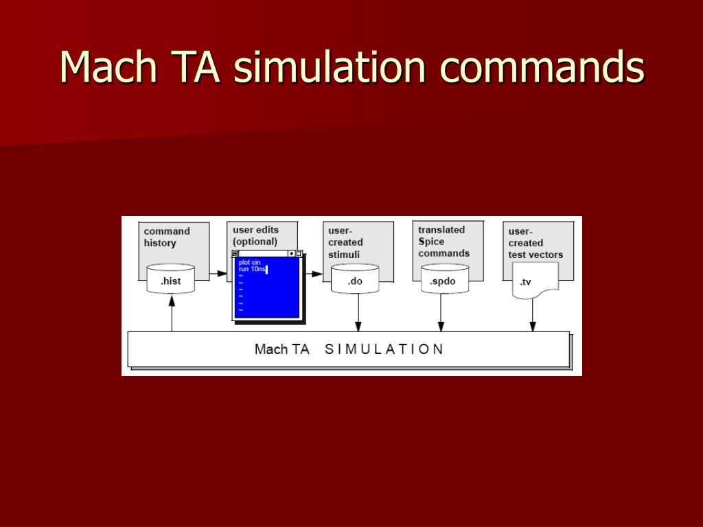 Mach TA simulation commands