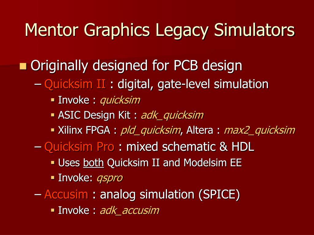 Mentor Graphics Legacy Simulators