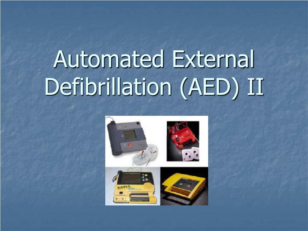 Automated External Defibrillation (AED) II