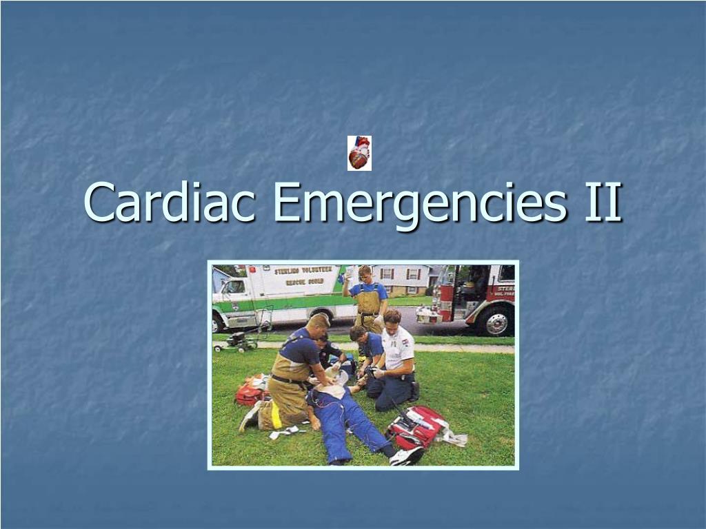 Cardiac Emergencies II