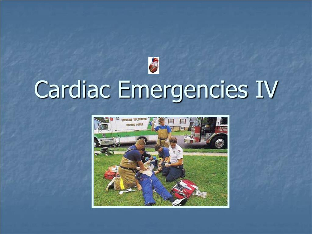 Cardiac Emergencies IV