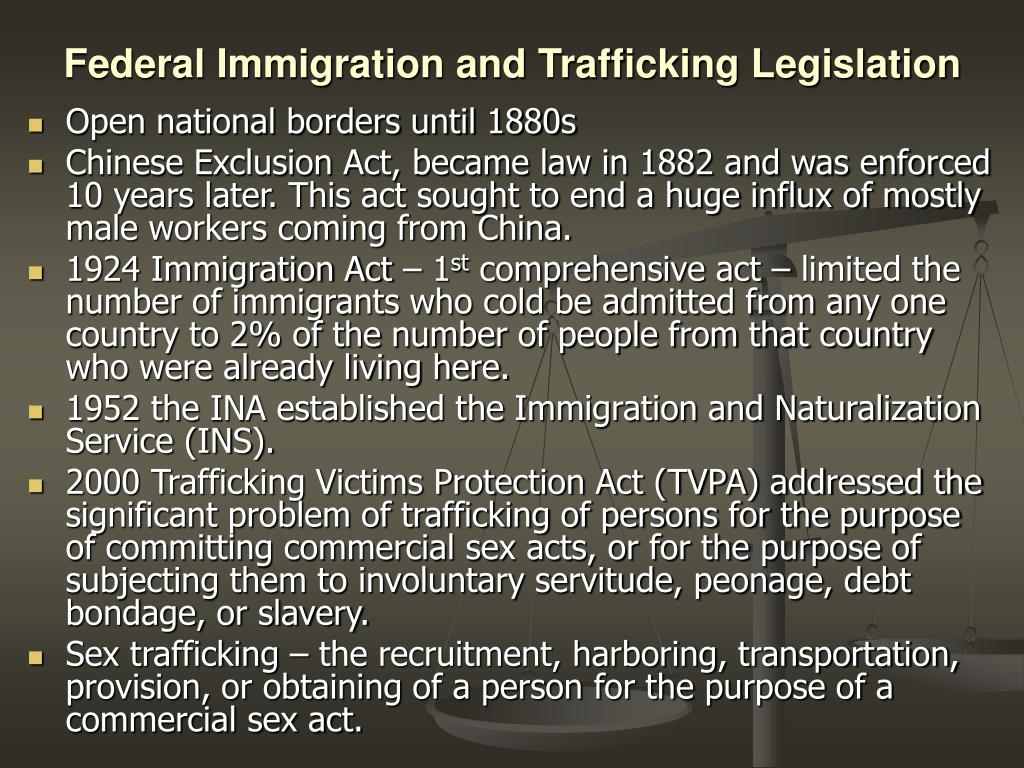 Federal Immigration and Trafficking Legislation