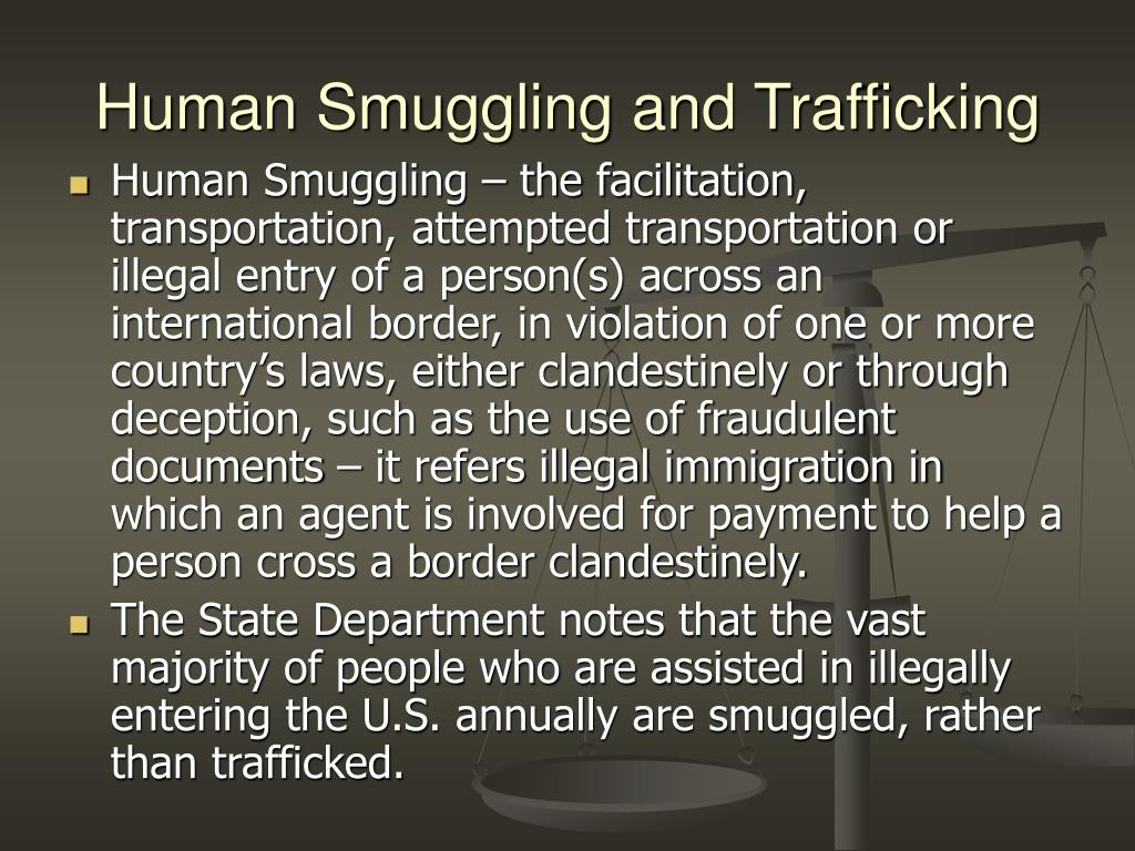 Human Smuggling and Trafficking