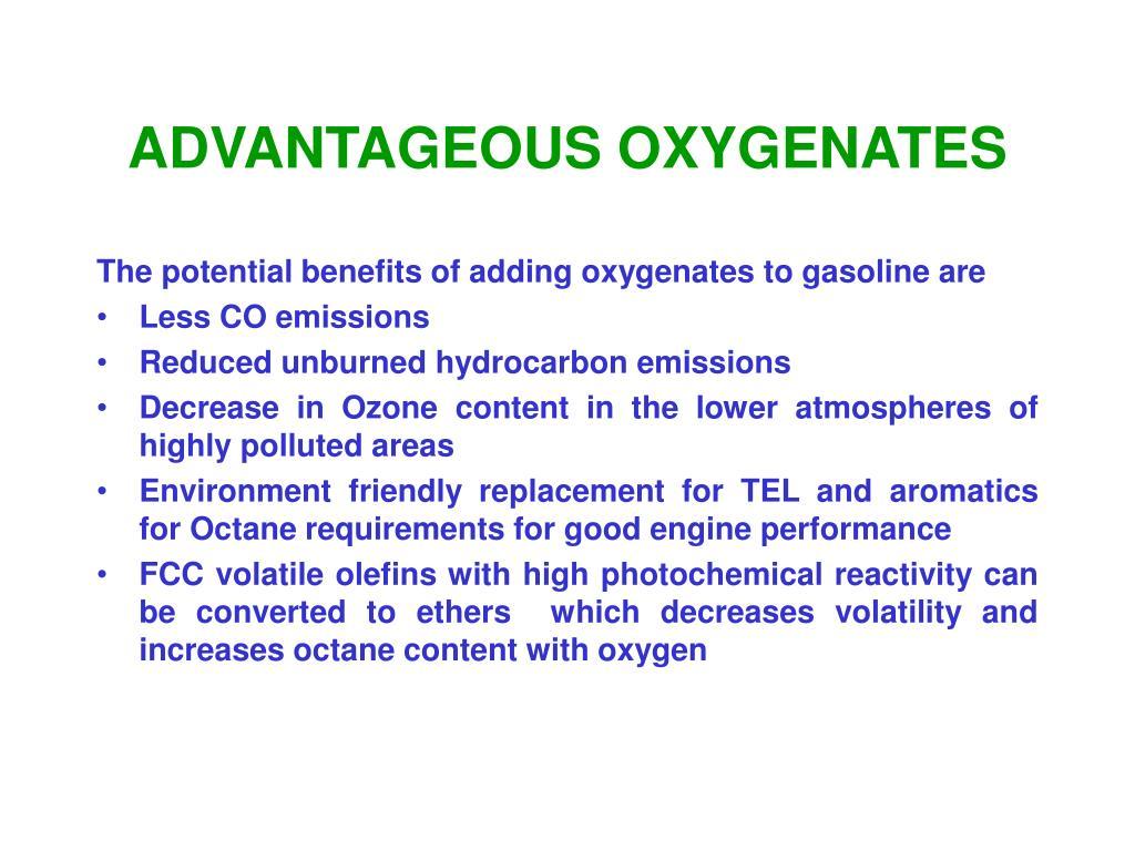 ADVANTAGEOUS OXYGENATES