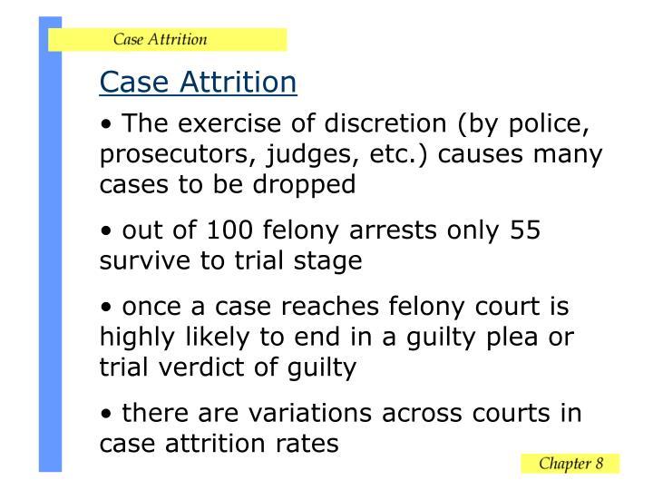 Case Attrition