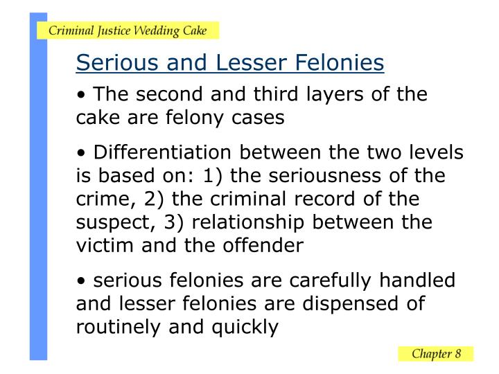 Serious and Lesser Felonies