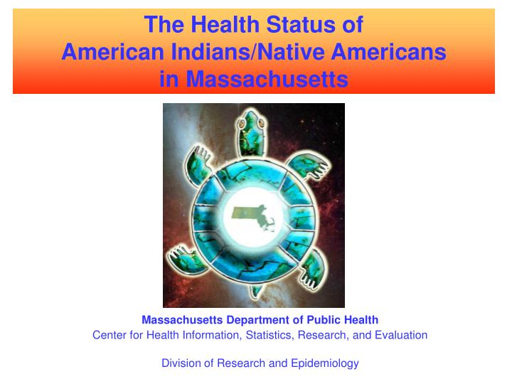 The health status of american indians native americans in massachusetts