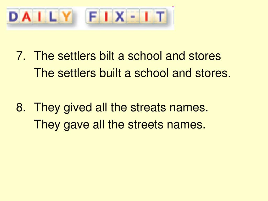 The settlers bilt a school and stores