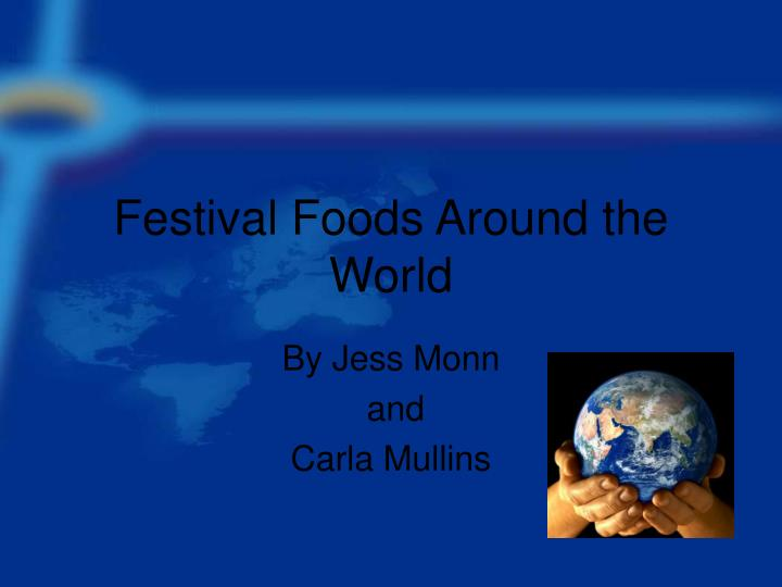 Festival foods around the world