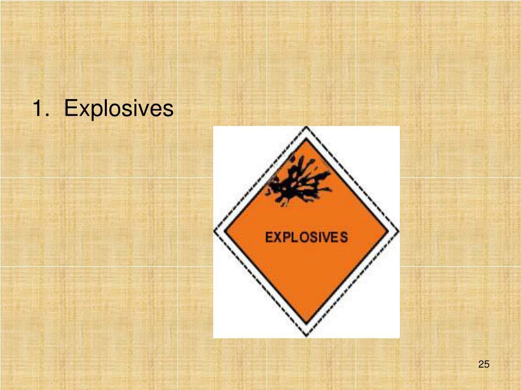 1.Explosives