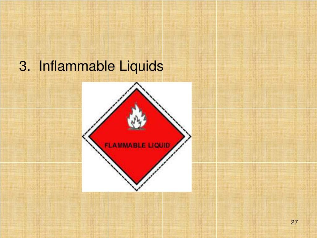 3.Inflammable Liquids