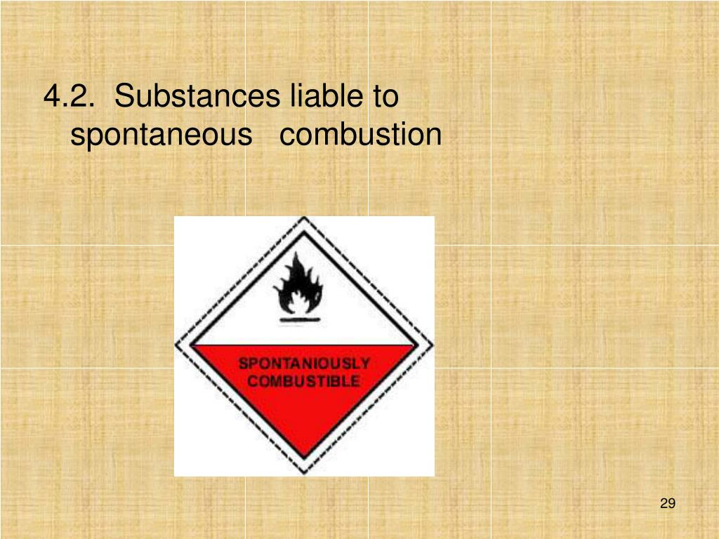 4.2.Substances liable to spontaneous combustion