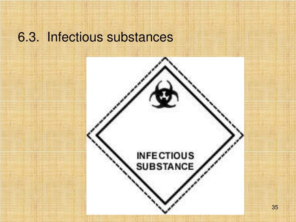 6.3.Infectious substances