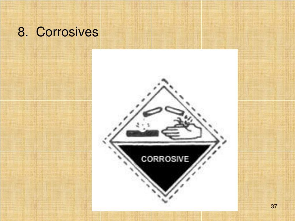 8.Corrosives