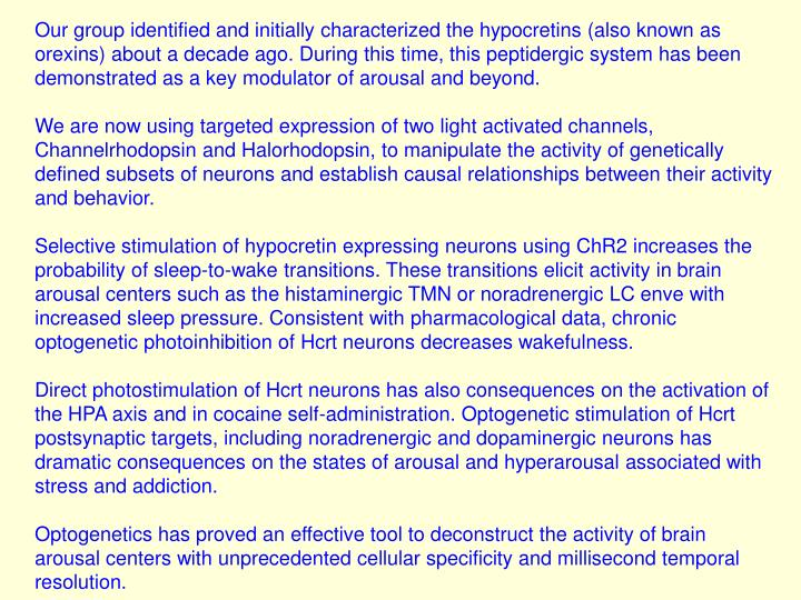 Our group identified and initially characterized the hypocretins (also known as orexins) about a dec...