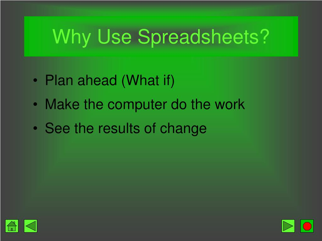 Why Use Spreadsheets?