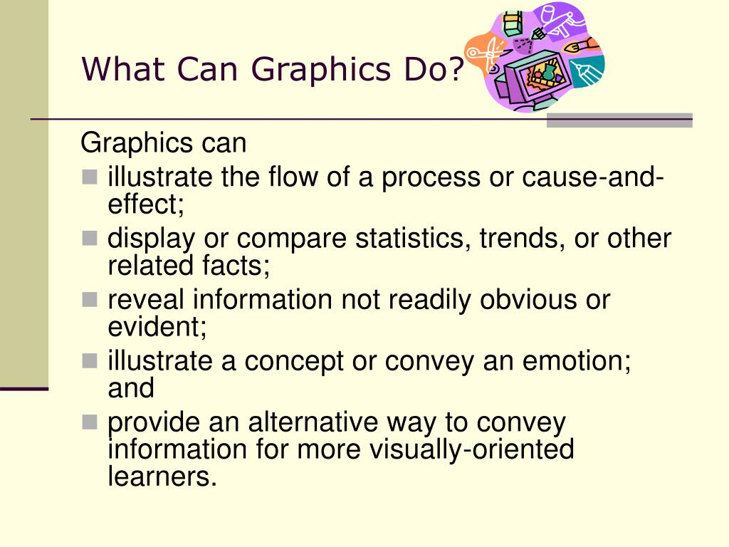 What Can Graphics Do?