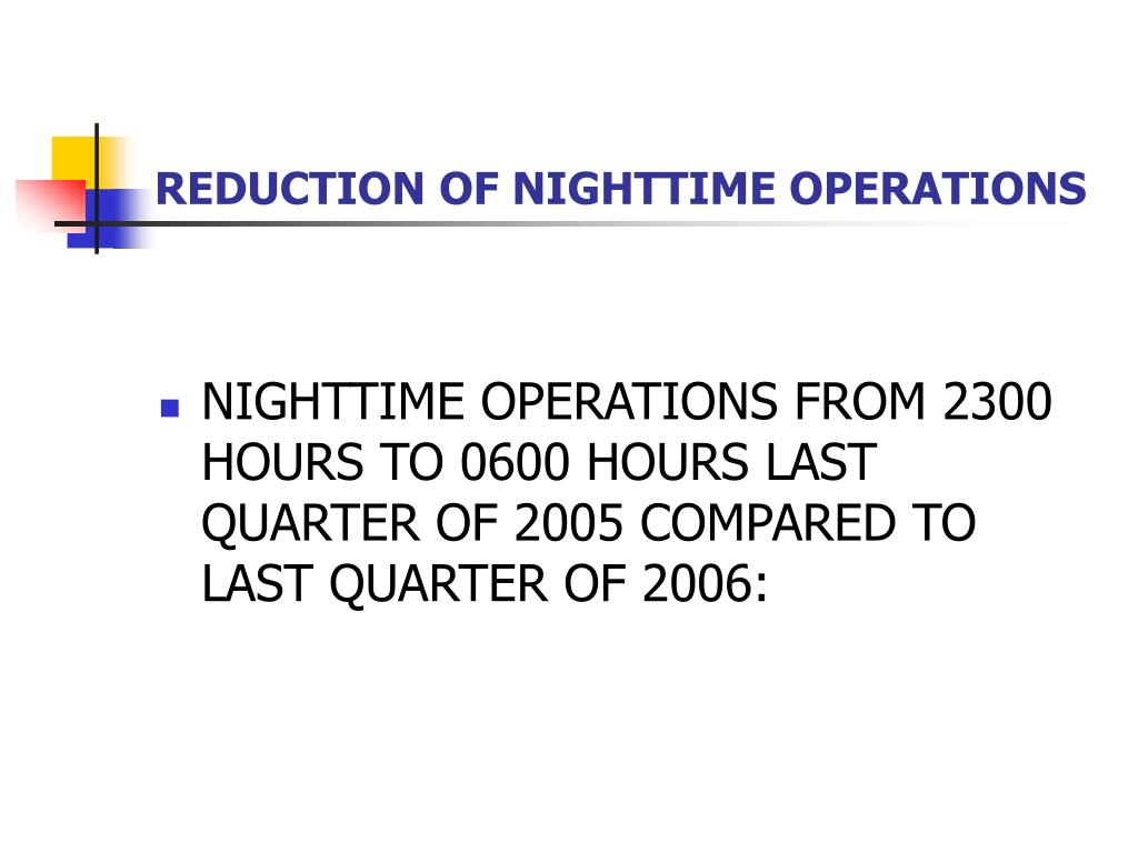 REDUCTION OF NIGHTTIME OPERATIONS