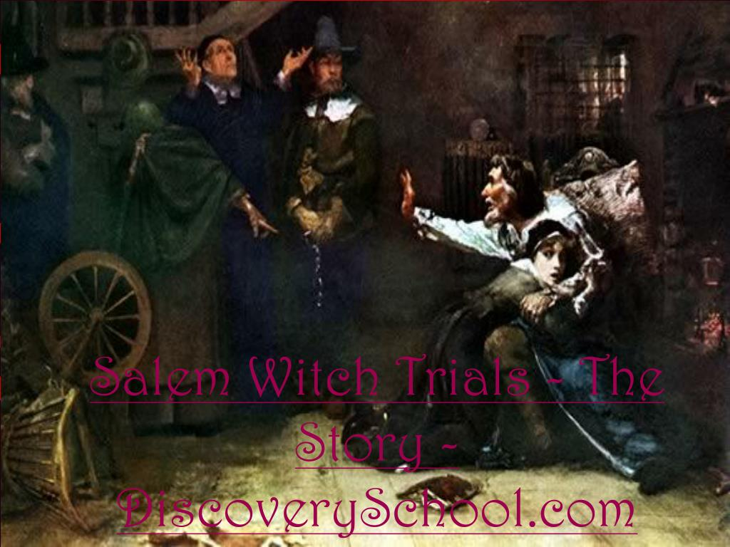 Salem Witch Trials - The Story - DiscoverySchool.com