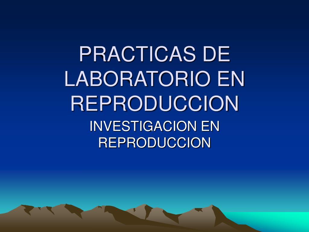PRACTICAS DE LABORATORIO EN REPRODUCCION
