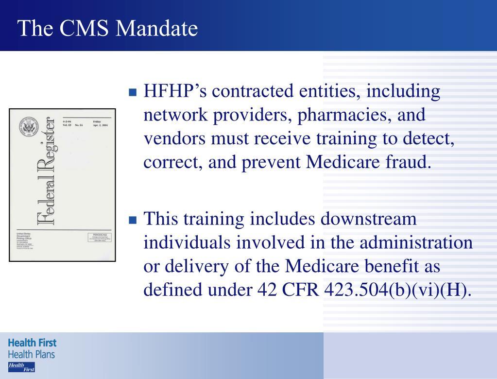 The CMS Mandate