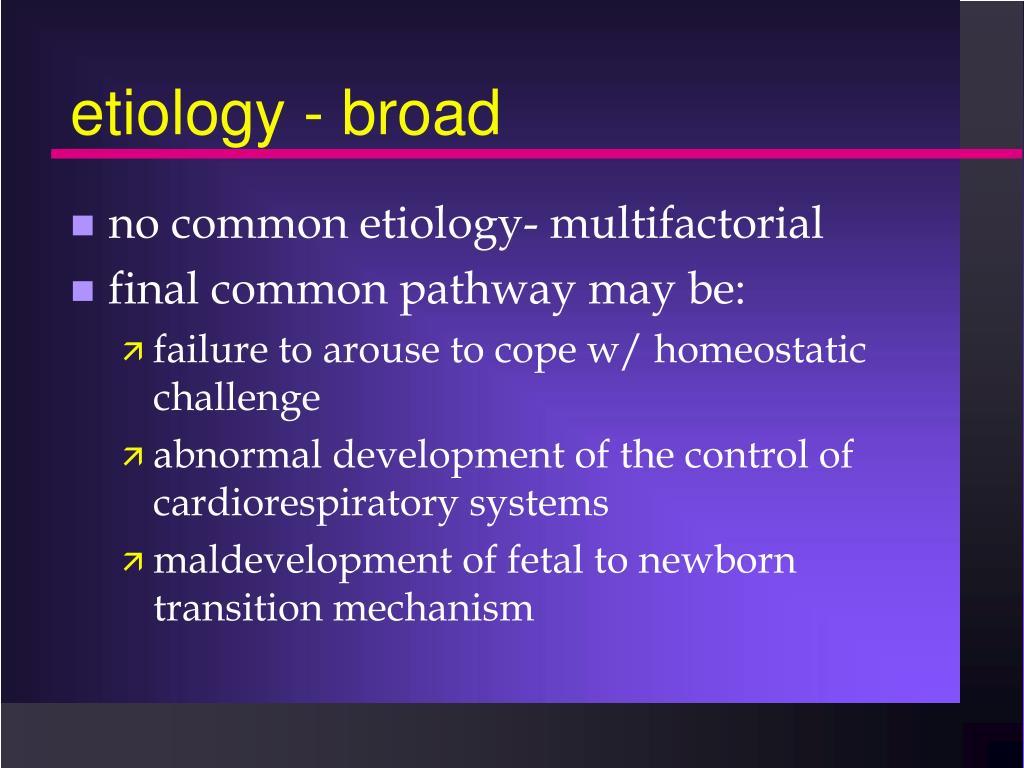 etiology - broad