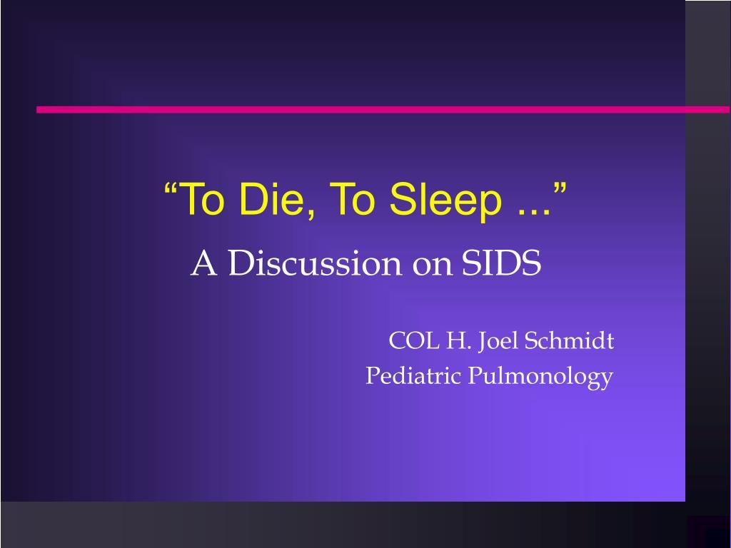 """""""To Die, To Sleep ..."""""""