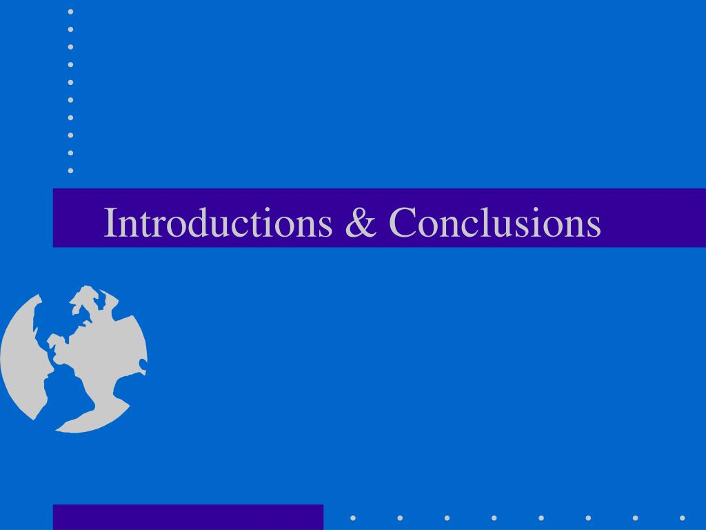 Introductions & Conclusions