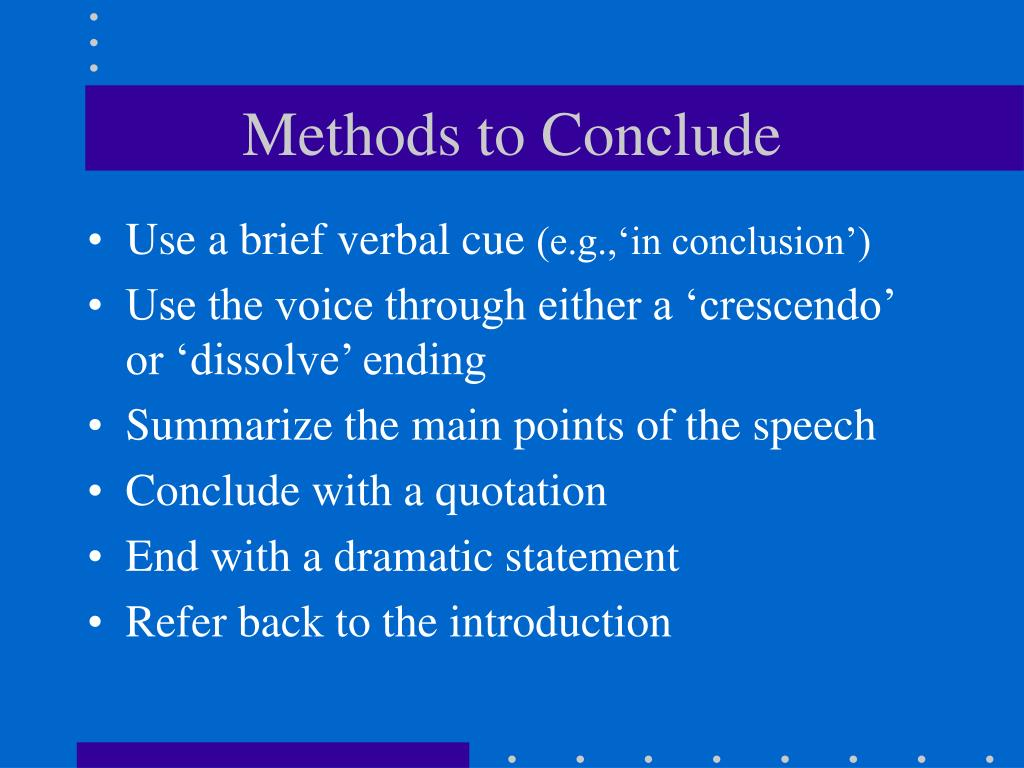 Methods to Conclude