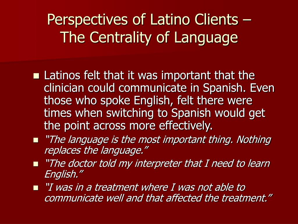 Perspectives of Latino Clients –