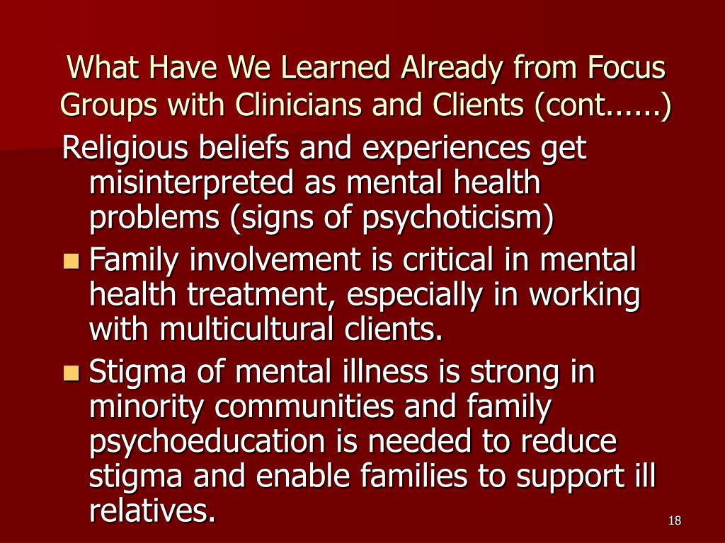 What Have We Learned Already from Focus Groups with Clinicians and Clients (cont......)