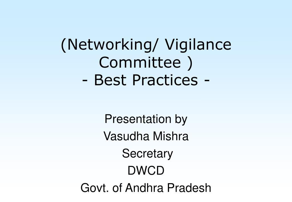 (Networking/ Vigilance Committee )