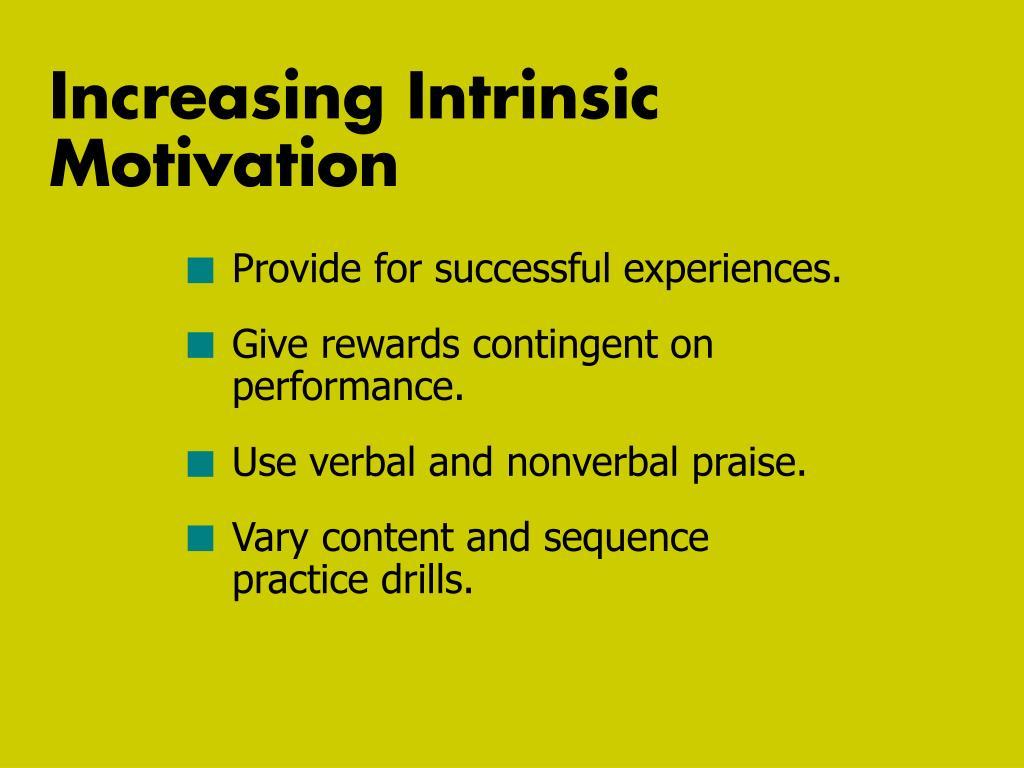 Increasing Intrinsic Motivation