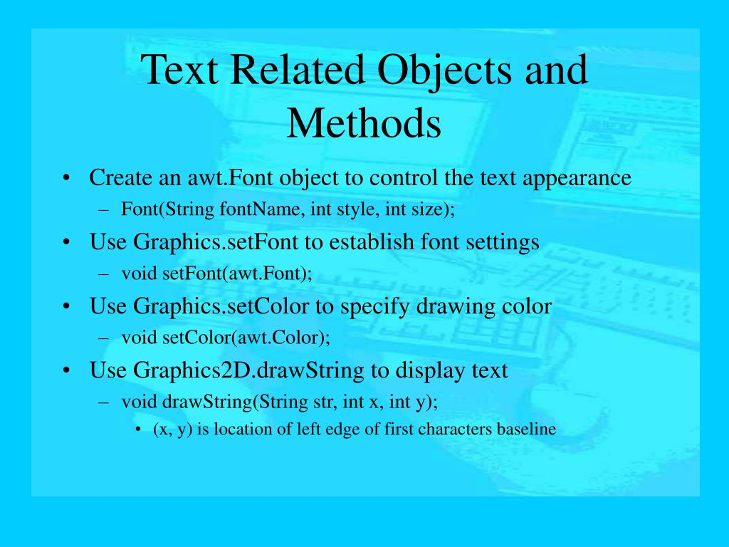 Create an awt.Font object to control the text appearance