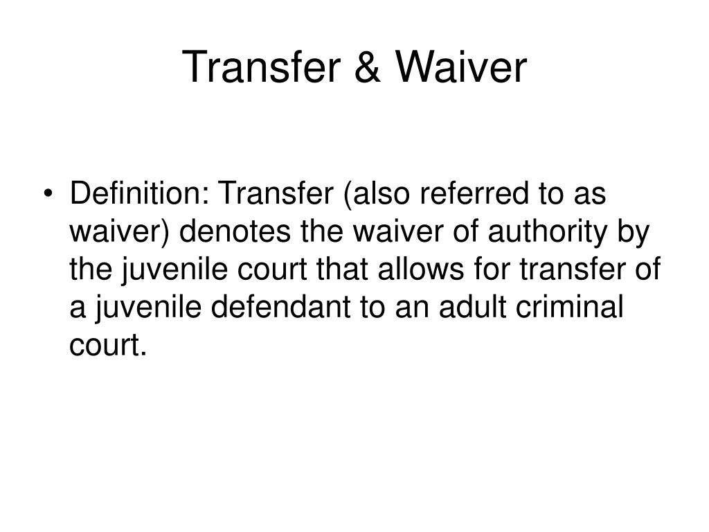 Transfer & Waiver