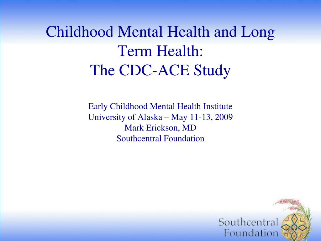 Childhood Mental Health and Long Term Health: