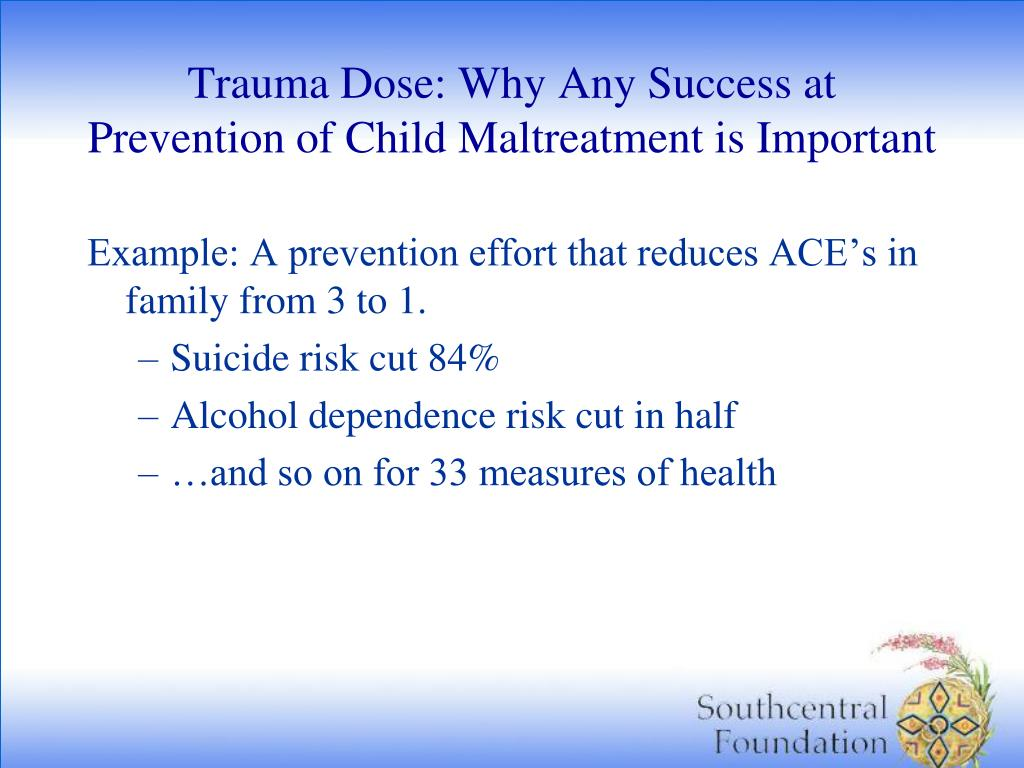 Trauma Dose: Why Any Success at Prevention of Child Maltreatment is Important