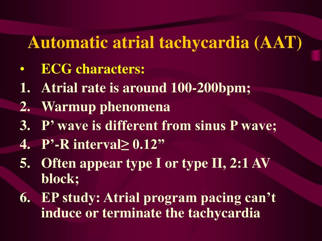 Automatic atrial tachycardia (AAT)