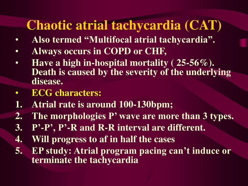 Chaotic atrial tachycardia (CAT)