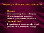 nonparoxysmal av junctional tachycardia53