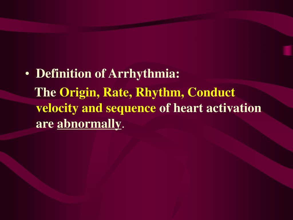 Definition of Arrhythmia:
