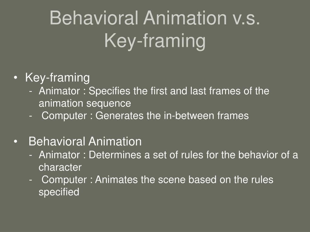 Behavioral Animation v.s.