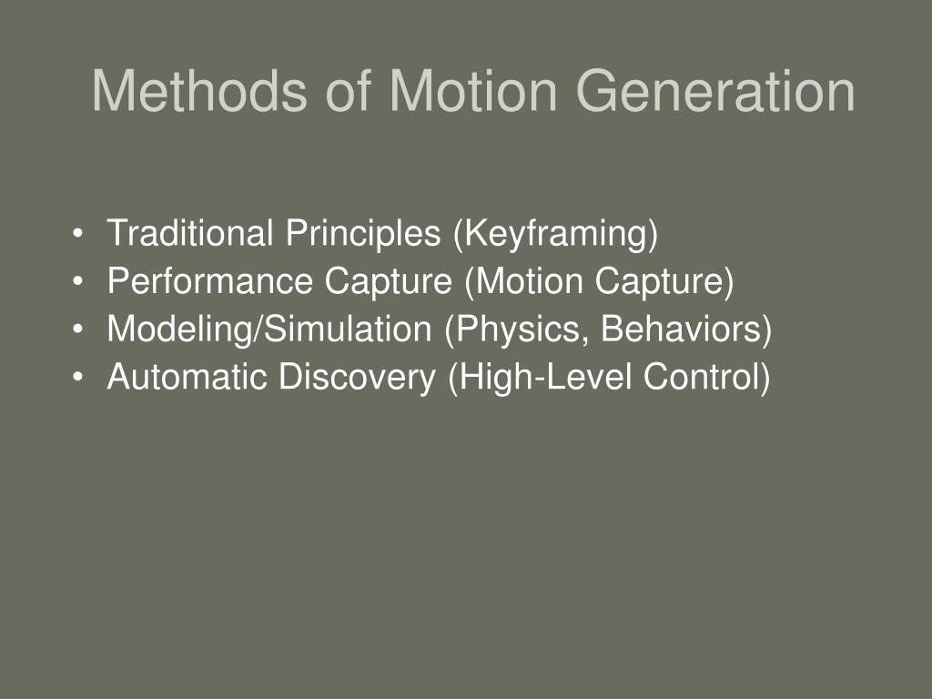 Methods of Motion Generation